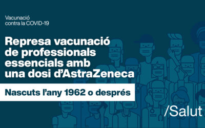 Represa de la vacunació de professionals essencials amb una dosi d'AstraZeneca (nascuts l'any 1962 o després)